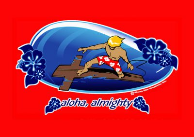 Aloha, Almighty T-Shirt Design